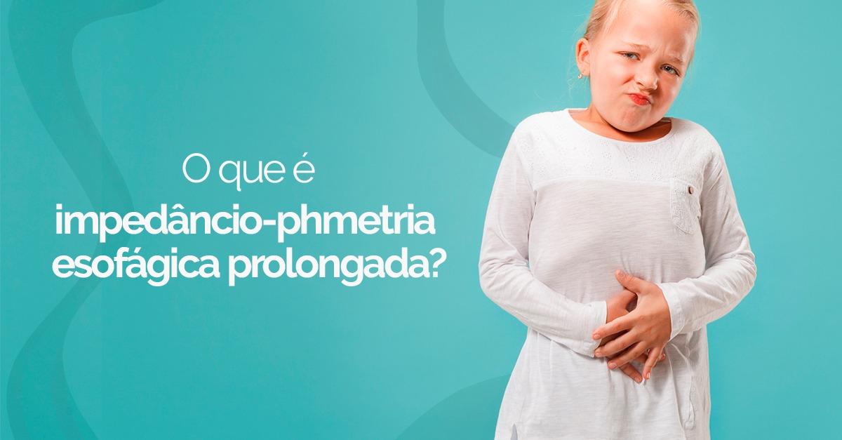 Impedâncio-Phmetria Esofágica Prolongada: Saiba tudo sobre esse exame - Gástrica Usuy